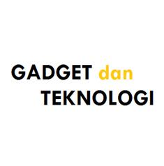Gadget dan Teknologi